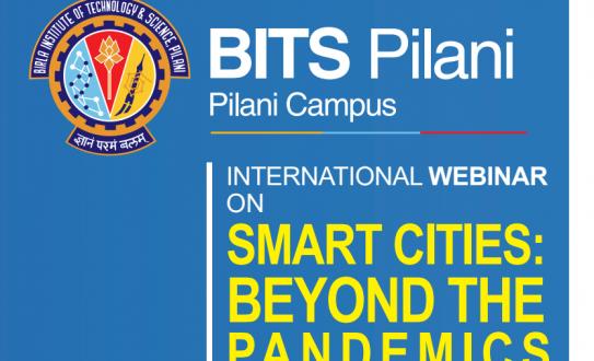 Smart Cities: Beyond the Pandemics. A BITS Pilani Webinar