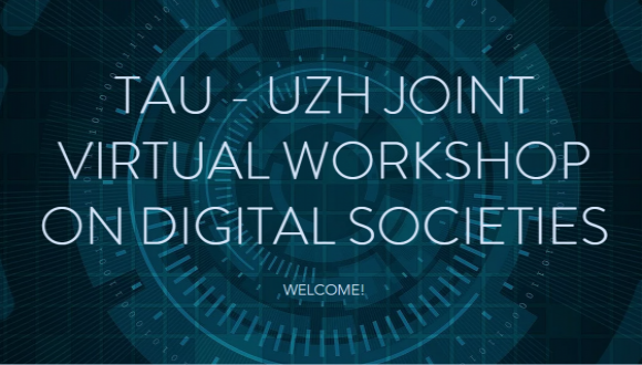 TAU & UZH Digital society Workshop